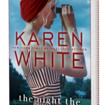 """Steel Magnolias meets Girl on the Train""  Karen White's 23rd Book"
